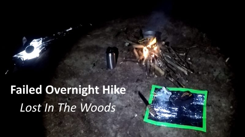 Failed Overnight Hiking / Lost In The Woods And Lessons Learned