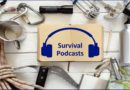 Survival Podcasts I Listen To