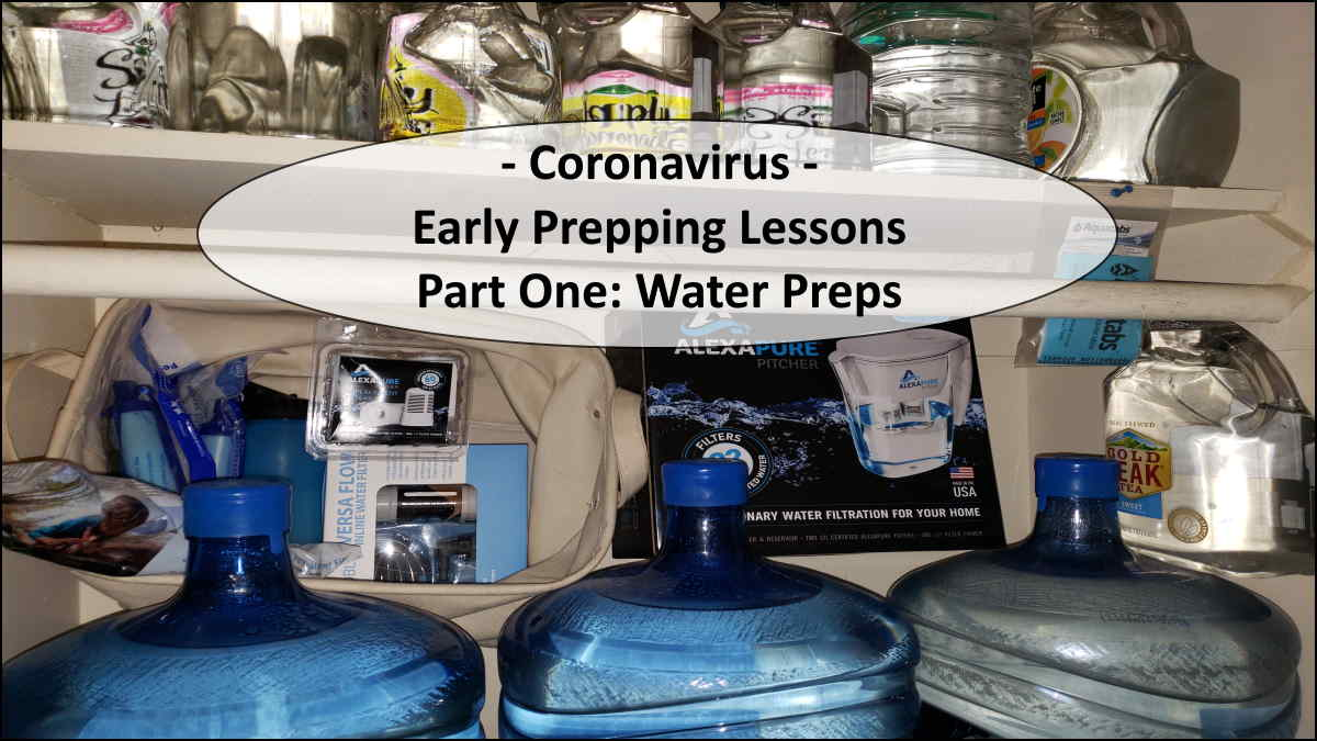Early Prepping Lessons From The Coronavirus – Part One: Water Preps
