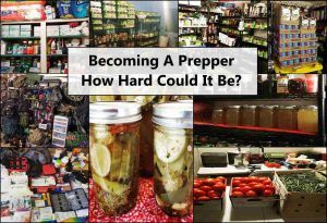 Becoming A Prepper – Take On A Preparedness Mindset