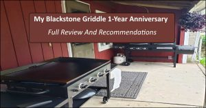 Read more about the article My Blackstone Griddle Review – Our First Anniversary