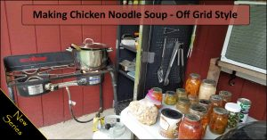 Read more about the article Off-Grid Cooking: Chicken Noodle Soup – Video