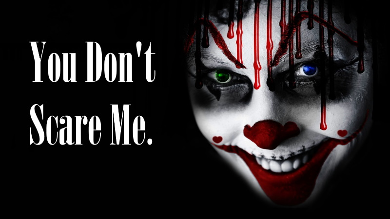 Image - You Don't Scare Me