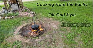 Read more about the article Cooking From The Pantry – Zucchini Soup Off-Grid Style – Video